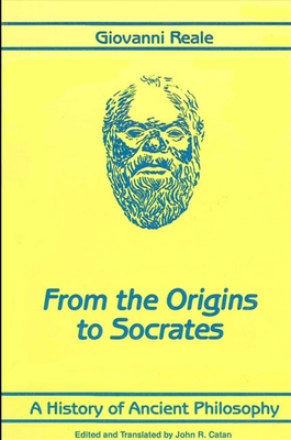 A History of Ancient Philosophy I: From the Origins to Socrates - Reale, Giovanni