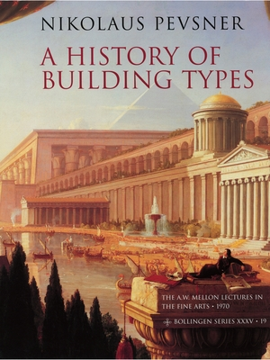 A History of Building Types - Pevsner, Nikolaus