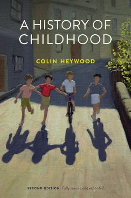 A History of Childhood - Heywood, Colin