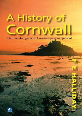 A History Of Cornwall - Halliday, F.E.