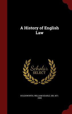A History of English Law - Holdsworth, William Searle