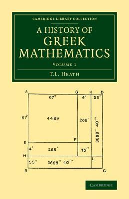 A History of Greek Mathematics: Volume 1 - Heath, T L