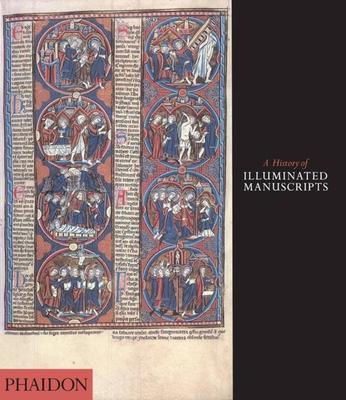 A History of Illuminated Manuscripts - de Hamel, Christopher