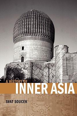 A History of Inner Asia - Soucek, Svat, Professor