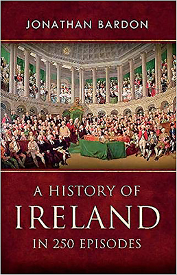 A History of Ireland in 250 Episodes - Bardon, Jonathan