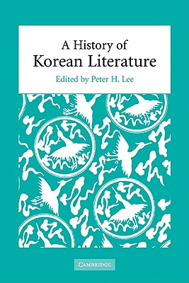 A History of Korean Literature - Lee, Peter H, Professor (Editor)