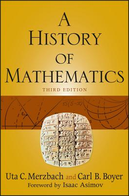 A History of Mathematics - Boyer, Carl B, and Merzbach, Uta C