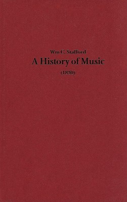 A History of Music (1830) - Stafford, William Cooke, and Rainbow, Bernarr