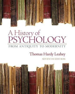 A History of Psychology: From Antiquity to Modernity - Leahey, Thomas Hardy