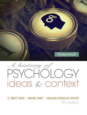 A History of Psychology: Ideas & Context - King, D. Brett, and Woody, William Douglas, and Viney, Wayne