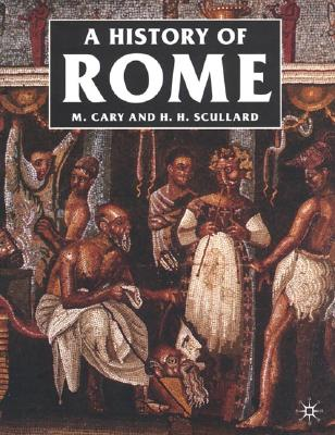 A History of Rome: Down to the Reign of Constantine - Cary, M, and Cary, Max, and Scullard, Howard H