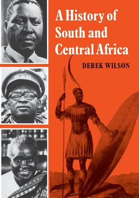 A History of South and Central Africa - Wilson, Derek