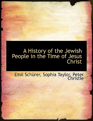 A History of the Jewish People in the Time of Jesus Christ - Schrer, Emil