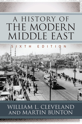 A History of the Modern Middle East - Cleveland, William L.