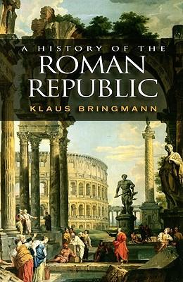 A History of the Roman Republic - Bringmann, Klaus
