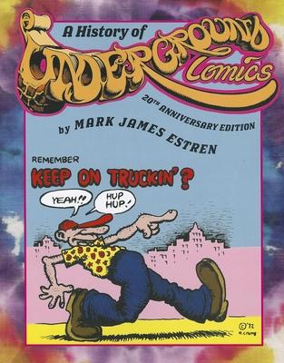 A History of Underground Comics - Estren, Mark James