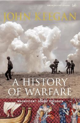 A History of Warfare - Keegan, John