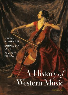 A History of Western Music - Grout, Donald Jay, and Burkholder, J Peter, and Palisca, Claude V