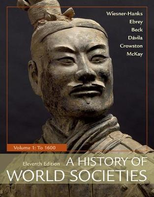 A History of World Societies, Volume 1: To 1600 - Wiesner-Hanks, Merry E, and Buckley Ebrey, Patricia, and Beck, Roger B