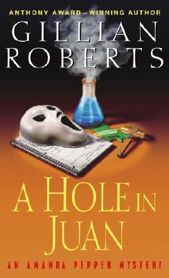 A Hole in Juan: An Amanda Pepper Mystery - Roberts, Gillian
