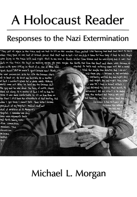 A Holocaust Reader: Responses to the Nazi Extermination - Morgan, Michael L (Editor)