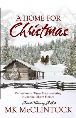 A Home for Christmas: Short Story Collection - McClintock, Mk