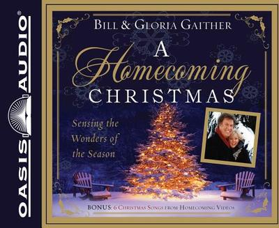 A Homecoming Christmas: Sensing the Wonders of the Season - Gaither, Bill, and Gaither, Gloria, and Ward, Pam (Read by)