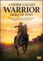 A Horse Called Warrior: Hero of WWI