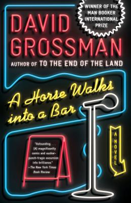 A Horse Walks Into a Bar - Grossman, David, and Cohen, Jessica (Translated by)
