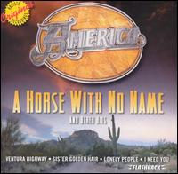 A Horse with No Name and Other Hits - America