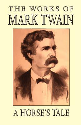 A Horse's Tale - Twain, Mark