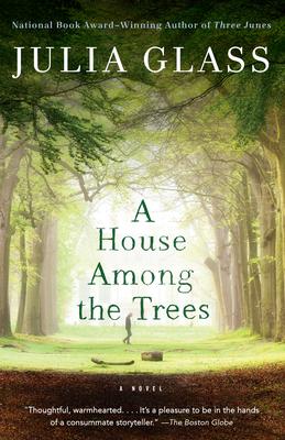 A House Among the Trees - Glass, Julia