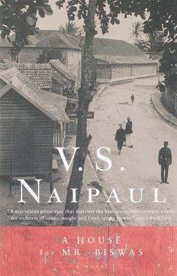 A House for Mr. Biswas - Naipaul, and Naipaul, V S