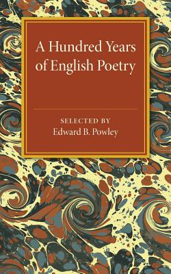 A Hundred Years of English Poetry - Powley, Edward B (Editor)