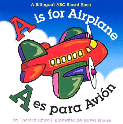 A is for Airplane/A Es Para Avion - Howell, Theresa