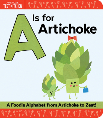 A is for Artichoke: A Foodie Alphabet from Artichoke to Zest - Frost, Maddie