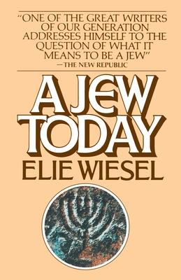 A Jew Today - Wiesel, Elie
