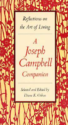 A Joseph Campbell Companion: Reflections on the Art of Living - Osbon, Diane K (Editor), and Campbell, Joseph