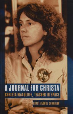 A Journal for Christa: Christa McAuliffe, Teacher in Space - Corrigan, Grace G
