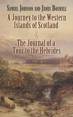 A Journey to the Western Islands of Scotland and the Journal of a Tour to the Hebrides - Johnson, Samuel, and Boswell, James