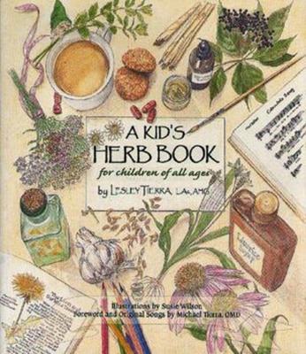 A Kid's Herb Book: For Children of All Ages - Tierra, Lesley