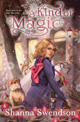 A Kind of Magic - Swendson, Shanna