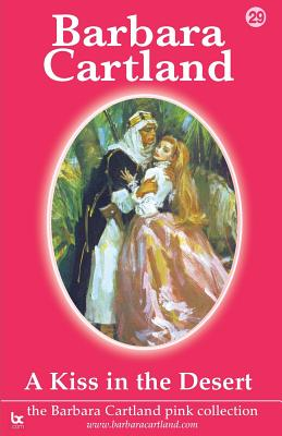 A Kiss in the Desert - Cartland, Barbara