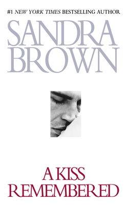 A Kiss Remembered - Brown, Sandra