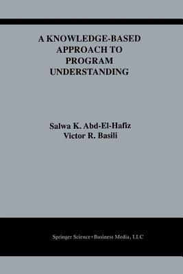 A Knowledge-Based Approach to Program Understanding - Abd-El-Hafiz, Salwa K, and Basili, Victor R