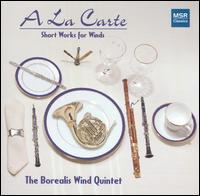 A La Carte: Short Works for Winds - Borealis Wind Quintet