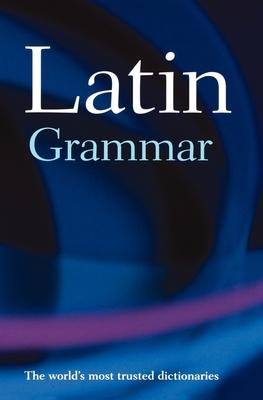 A Latin Grammar - Morwood, James