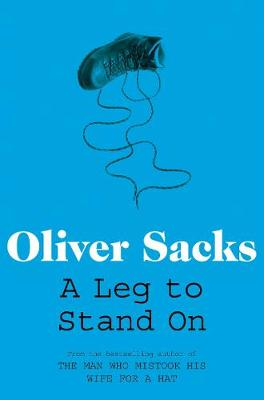 A Leg to Stand on - Sacks, Oliver