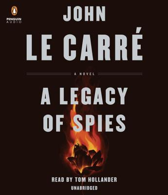 A Legacy of Spies - Le Carre, John, and Hollander, Tom (Read by)