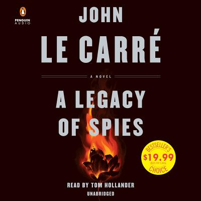 A Legacy of Spies - Le Carré, John, and Hollander, Tom (Read by)